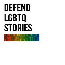 Defend LGBTQ Stories: A Resource