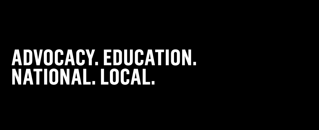 Advocacy. Education. National. Local.